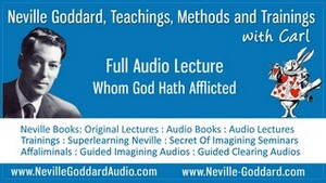 Neville-Goddard-Audio-Lecture-Whom-God-Hath-Afflicted