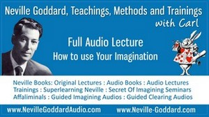 Neville-Goddard-Audio-Lecture-How-to-use-Your-Imagination