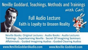 Neville-Goddard-Audio-Lecture-Faith-is-Loyalty-to-Unseen-Reality