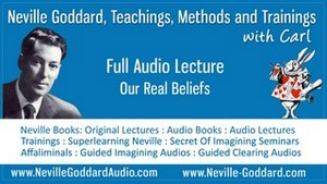 Neville-Goddard-Audio-Lecture-Our-Real-Beliefs