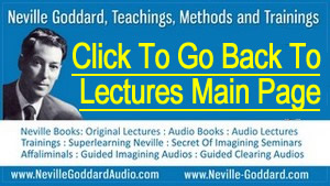 Neville Goddard Audio Lectures Main Page