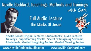 Neville Goddard Audio Lecture The Marks Of Jesus