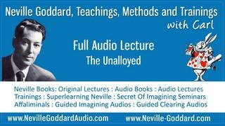 Neville-Goddard-Audio-Lecture-The-Unalloyed